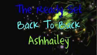 Back To Back - The Ready Set (Lyrics!)
