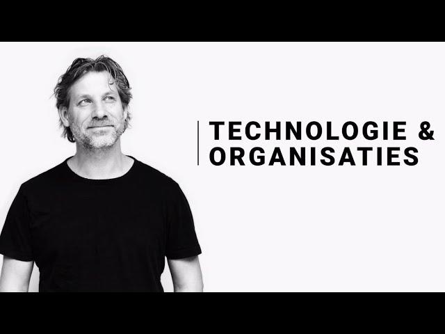 Technologie & organisaties - Martijn Aslander