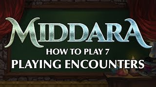 Middara How To Play 7 - Playing Encounters