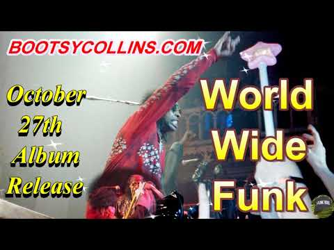 Bootsy Collins - World Wide Funk release October 27th
