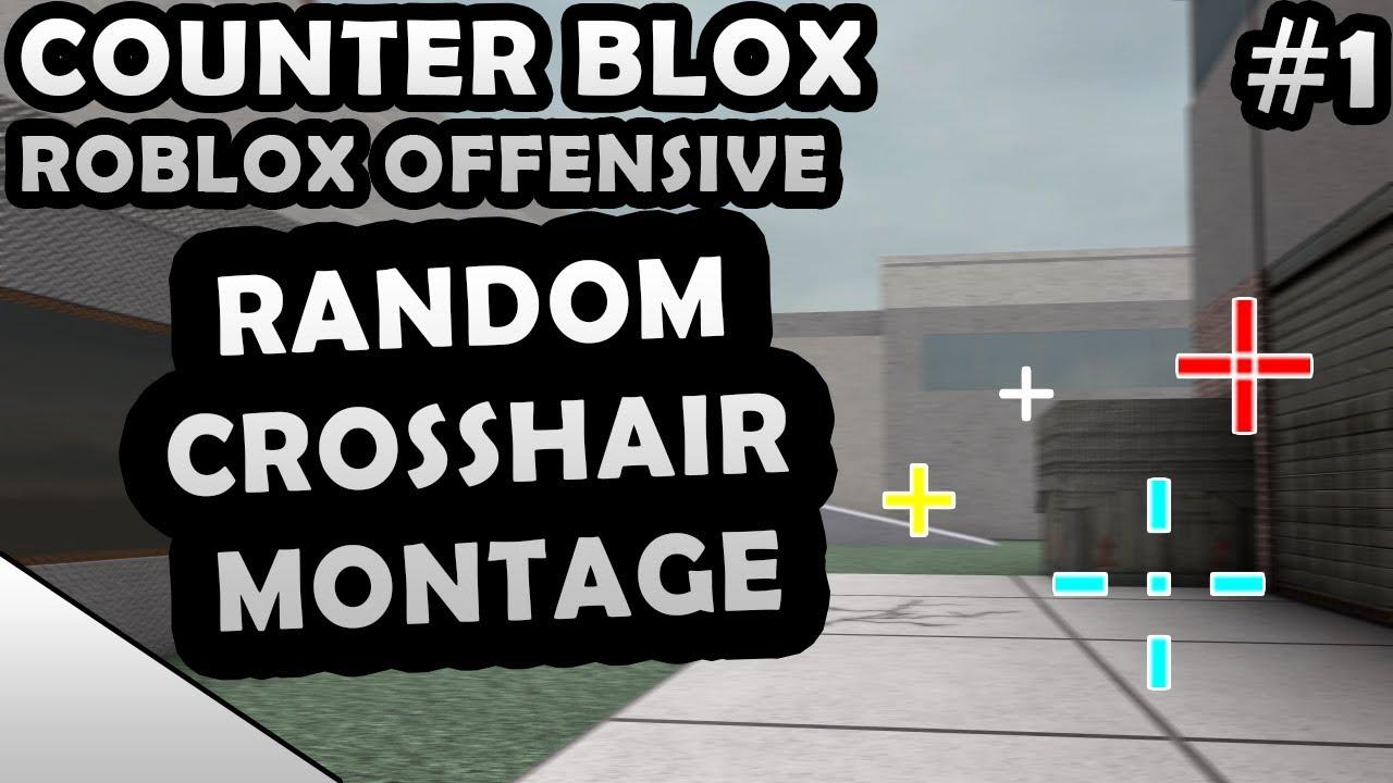 Counter Blox Roblox Offensive Random Crosshair Montage 1 Youtube - como clonar armas en counter blox roblox offensive roblox youtube