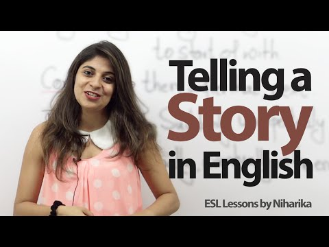 How to tell a story( Past Events) in English? -  Spoken Engl