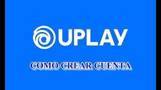 (Tutorial / Uplay) Crear una cuenta en Uplay / Como instalar Uplay
