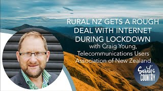 """Rural NZ gets a rough deal with internet during lockdown"" with Craig Young, TUANZ I Sarah's Country"