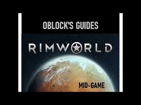 Oblock's Rimworld Guide to the Mid-Game |