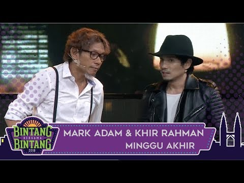 Mark Adam & Khir Rahman | Bintang Bersama Bintang Akhir