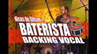 BATERISTA BACKING VOCAL - Dicas do Gilson Naspolini