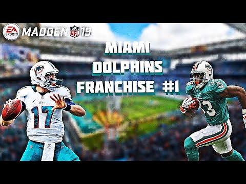 THE START OF CHAMPIONS! MIAMI DOLPHINS FRANCHISE #1 MADDEN 19 FRANCHISE MODE