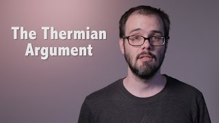 Minisode - The Thermian Argument