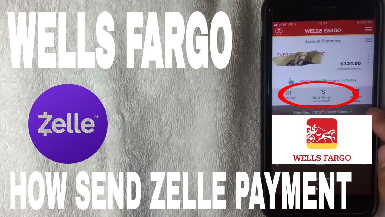 How To Send Wells Fargo Zelle Payments