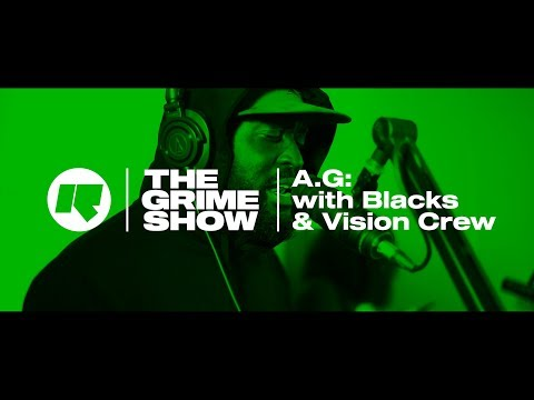 The Grime Show: AG with Blacks & Vision Crew