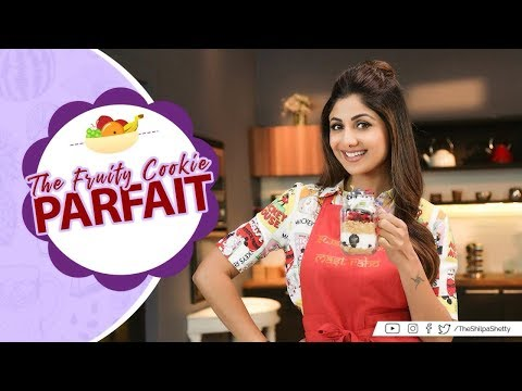 The Fruity Cookie Parfait | Shilpa Shetty Kundra | Healthy Recipes | The Art of Loving Food