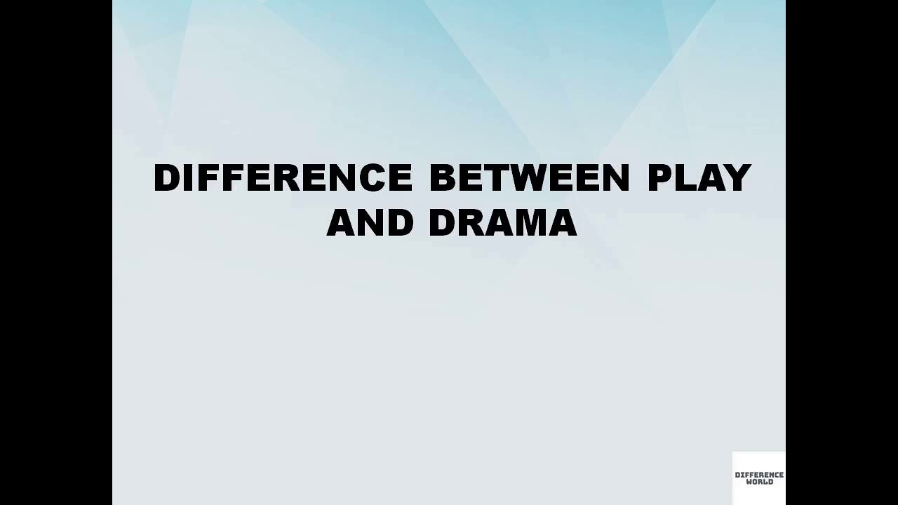 Difference between Play and Drama || Play vs Drama || Difference World