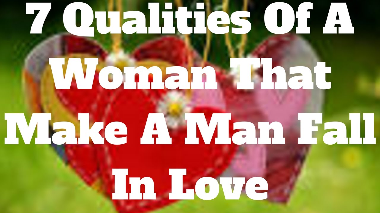 Qualities men like in women