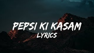 Pepsi Ki Kasam ( LYRICS ) -   The Zoya Factor      Sonam K Ahuja   Dulquer Salmaan   Benny Dayal  