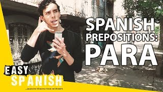 the preposition para super easy spanish 7