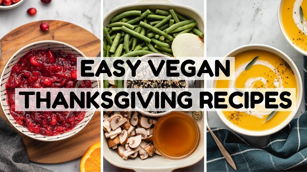Easy Vegan Thanksgiving Recipes (8 Ingredients or Less!)