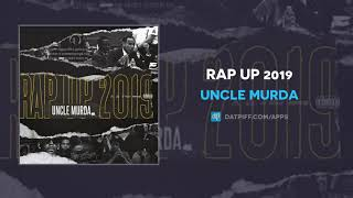 Uncle Murda - Rap Up 2019 (AUDIO)