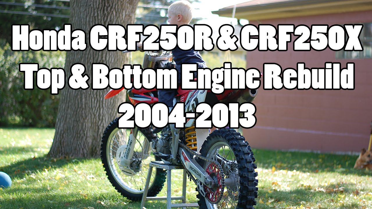 How To Honda Crf Crf250r Crf250x Top Bottom Engine Rebuild 2004 2005 Wiring Diagram 2013