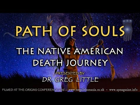 Path Of Souls | The Native American Death Journey | Dr. Greg Little | Origins Conference 2016
