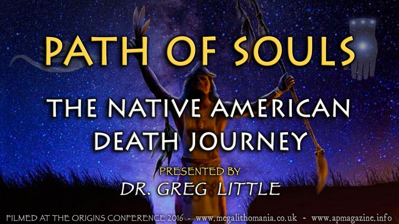 Path of Souls | The Native American Death Journey | Dr  Greg Little |  Origins Conference 2016