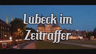 Lübeck im Zeitraffer / Hyperlapse
