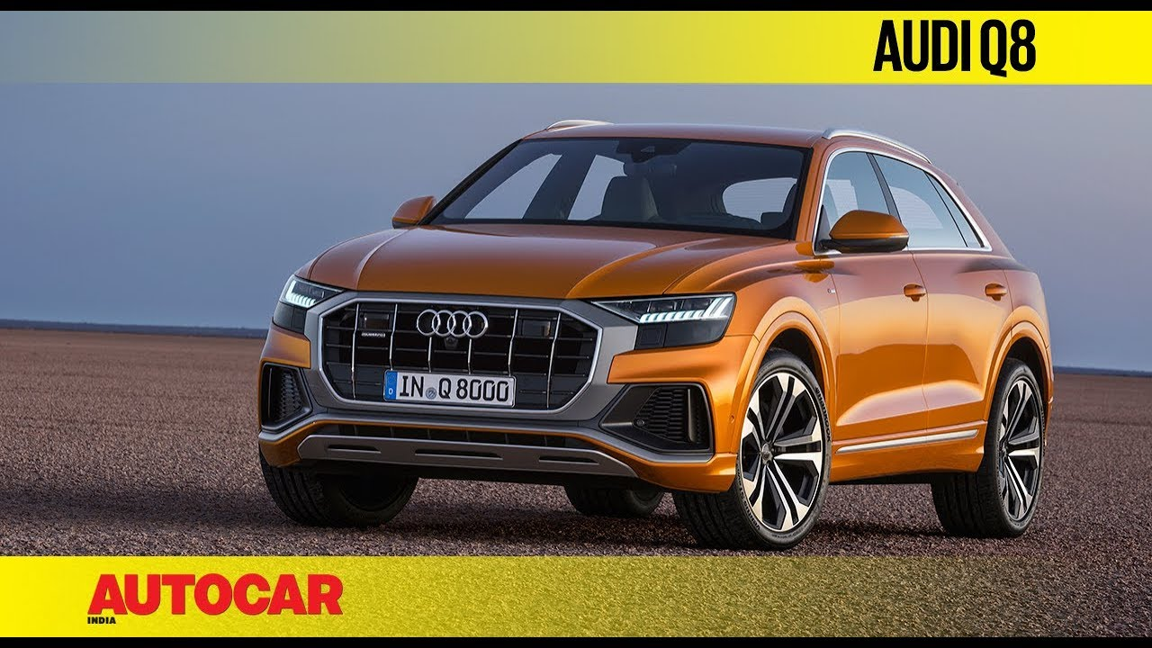 Audi Q8 First Look Impressions Autocar India Youtube