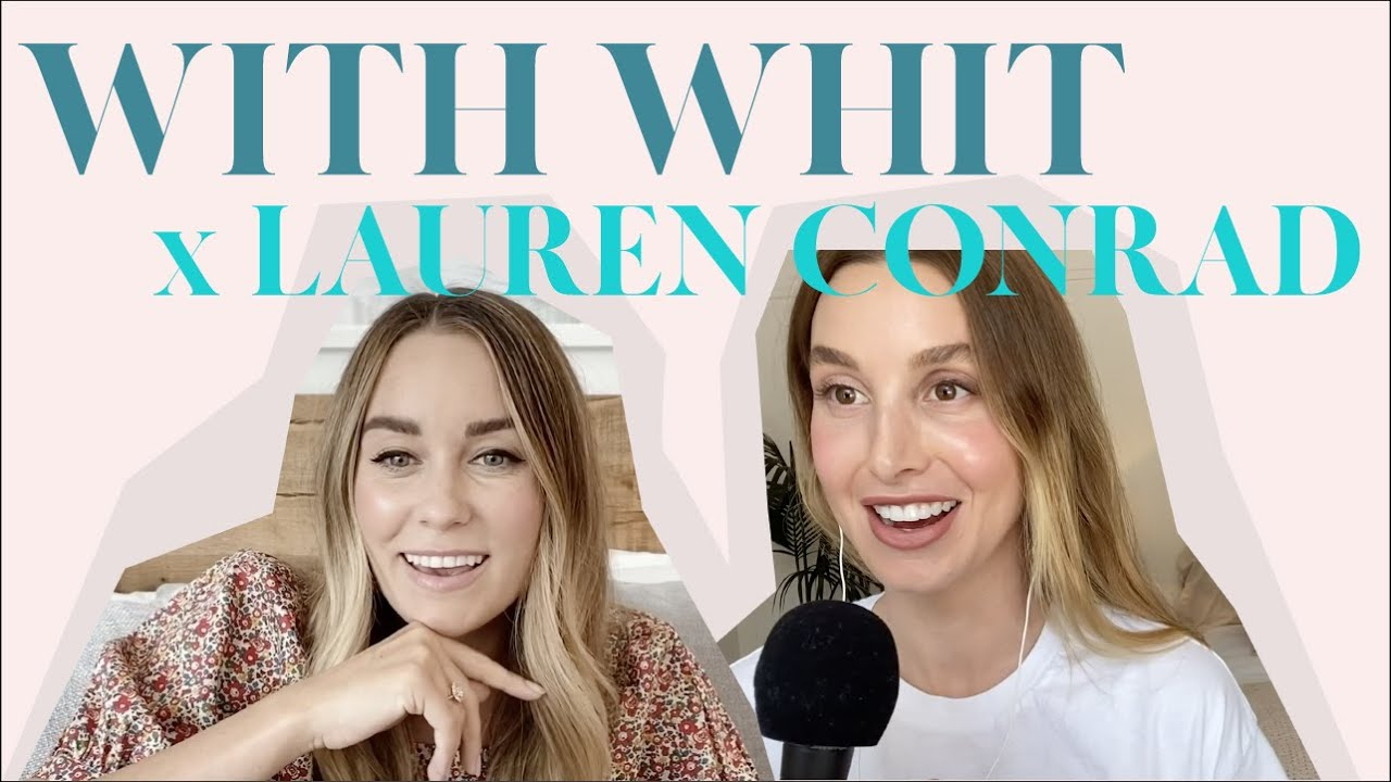 Lauren Conrad and I (FINALLY!) Reunite | WITH WHIT |  Whitney Port