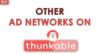 How to Use Different Ad Network on Thunkable   Other Networks on Thunkable   Major Networks Covered