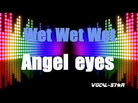 Wet Wet Wet - Angel Eyes (Karaoke Version) With Lyrics HD Vocal-Star Karaoke