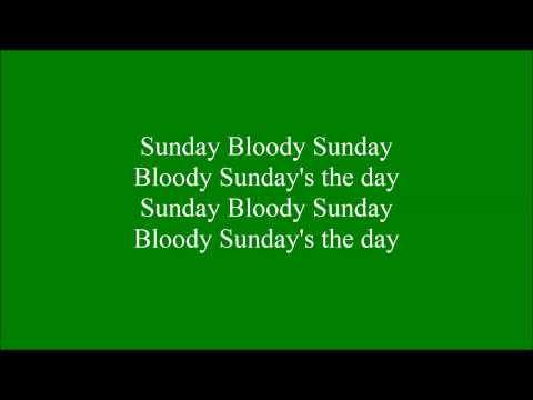 Bloody Sunday with lyrics