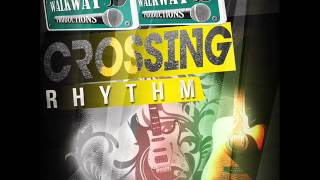 CROSSING RHYTHM MIX (2014) - JAH BOUKS, GENERAL DEGREE, HAWKEYE, GHANDI, PEHTROL, EMPRESS, TACO