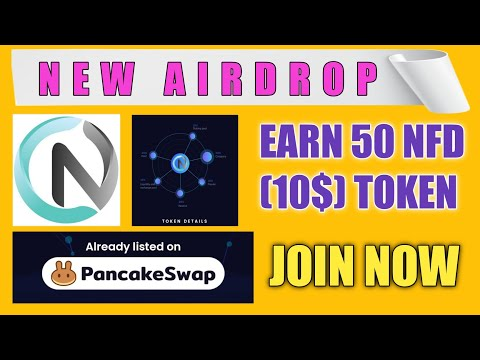 EARN 50 NFD (10$) TOKEN | NEW AIRDROP | ALREADY LISTED ON PANCAKE SWAP