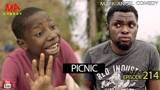 PICNIC Mark Angel Comedy Episode 214