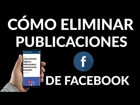 Cómo Eliminar tus Publicaciones y Comentarios de Facebook