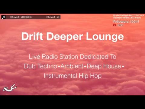 Drift Deeper Lounge Live 24/7 Stream // Dub Techno ○ Ambient ...