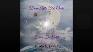 Eileen's audiobook - 'Brave Little Star Child Comes To Earth'