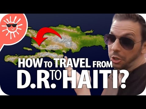 How To Travel From The D.R. To Haiti | Kiskeya.Life