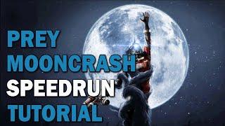Prey: Mooncrash :: Speedrun Tutorial