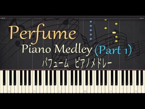 Perfume ピアノ メドレー Part1 (歌詞付き)