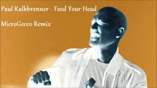Paul Kalkbrenner   Feed Your Head MicroGecco Remix