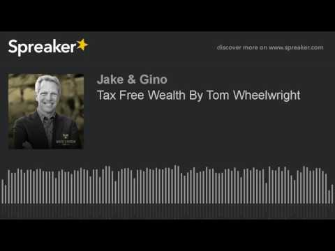 Tax Free Wealth By Tom Wheelwright