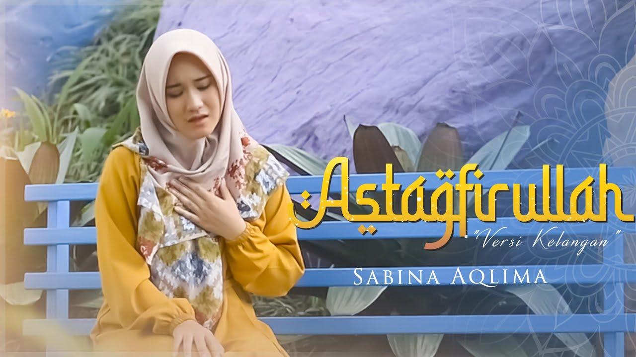 Astagfirullah Versi Kelangan Cover Sabina Aqlima