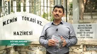 Diyarlardan Gönüllere - Mehmed Emin Tokadi Hazretleri