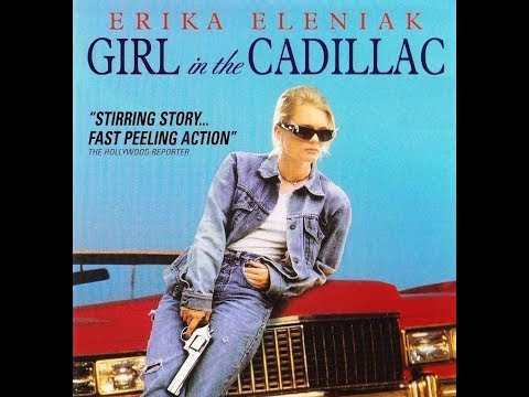 Girl In The Cadillac (1995) - Road Movie Crime Drama