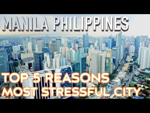 Top 5 Reasons why Manila Philippines is the Most Stressful City in the world to live in