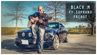 Download Black M Ft. Soprano - Frérot [Willy Cover] MP3 song and Music Video