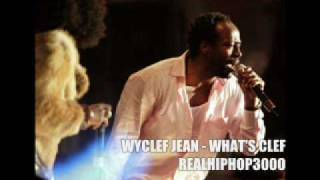 Watch Wyclef Jean Whats Clef video