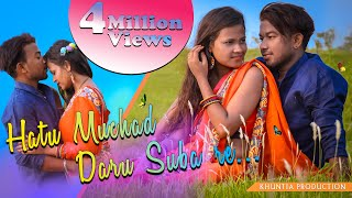 HATU MUCHAD DARU SUBARE NEW HO  SONG 2019