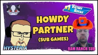 Hysteria | Fortnite Battle Royale - Hoooowdy Partner - Sub Games